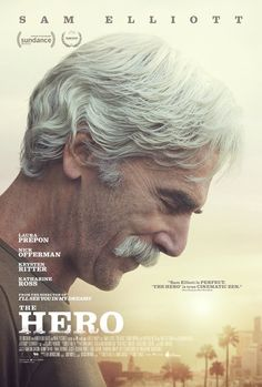 The Hero (June - with Sam Elliott, Laura Prepon, Krysten Ritter, Nick Offerman and Katharine Ross . an aged movie star confronts and comes to terms with his past and mortality, while reaching for one more comeback role to seal his legacy. Films Hd, Hd Movies, Movies To Watch, Movies Online, Movie Tv, 2017 Movies, Film Watch, Funny Movies, Sam Elliott