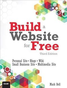 Build a Website for Free by Mark William Bell.