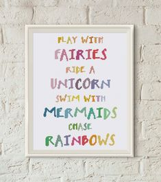 Unicorn nursery quote Play with Fairies side a Unicorn swim with Mermaids chase Rainbow. The design brings the colorful joyful light, easy to stitch Cross Stitch Quotes, Cross Stitch Art, Cross Stitch Alphabet, Cross Stitching, Cross Stitch Embroidery, Unicorn Cross Stitch Pattern, Modern Cross Stitch Patterns, Cross Stitch Designs, Unicorn Quotes