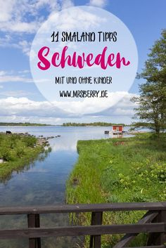 Holiday in Sweden – 11 Tips for Smaland [mit und ohne Kinder] - Vacation Destinations Holiday Destinations, Vacation Destinations, Vacation Trips, Camping Places, Places To Travel, Places To Go, Congaree National Park, Grand Teton National Park, Travel With Kids