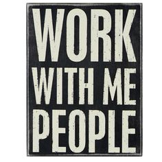 "iThe Message:  Work with me people ibrbrliDimensions: 8""w x 1.75""d x 10.5""hlibrbrThis line features products that have been hand crafted. Small differences in shape, size, surface, a..."