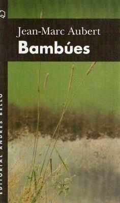 """Jean Marc Aubert - Bambues. Es y no es la historia de un bambù. Con el cual se va a identificar Joris Bert, un holandès ya sin aliento a causa de la vida, descubrirà la """"serenidad de las plantas"""". El destino de las plantas, de algunos animales y de los humanos se va a conjurar en el curso de estas pàginas, habitadas subterraneamente por una especie de severidad bondadosa que lleva al lector a amar a tal punto unos bambùes que casi no se tolera que tambièn envejezcan y mueran."""