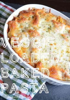 Veggie Loaded Baked Pasta -  Sarcastic Cooking