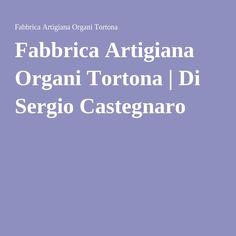 Fabbrica Artigiana Organi Tortona   Di Sergio Castegnaro