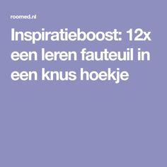 Inspiratieboost: 12x een leren fauteuil in een knus hoekje