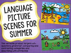 FOUR language scenes and prompt pages target wh-questions, grammar, comparing/contrasting, categories, and attributes!
