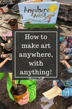How to use our imaginations to become anywhere artists! #anywhereartist #imaginativeplay #art #mudpainting
