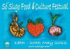 Só Sligo Food & Culture Festival, 18th – 20th May 2012  A packed weekend of activity.  Visit the food village for demonstrations, wine, cheese and beer tastings. Sample delicious tasting menus, food trails, foraging walks and workshops. Don't miss The World Irish Stew Championship which see all types of   chefs compete for the title. And of course Sligo is also famous for it's music, poetry, literature and art and there will be plenty of that too!  www.sosligo.com