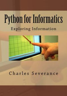 Python for Informatics: Exploring Information: Exploring Information by Charles Severance http://smile.amazon.com/dp/B00K0O8HFQ/ref=cm_sw_r_pi_dp_GydOwb0A0S2VH - This book is designed to introduce students to programming and computational thinking through the lens of exploring data. You can think of Python as your tool to solve problems that are far beyond the capability of a spreadsheet. It is an easy-to-use and easy-to learn programming language that is freely available on Windows…