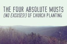 The Four Absolute Musts (No Excuses!) of Church Planting