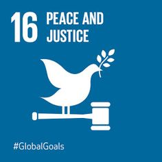 Janay Brazier: The Global Goals: 16. Peace and Justice Strong Institutions