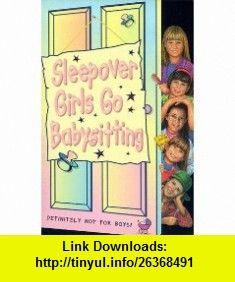 Sleepover Girls Go Babysitting (Sleepover Club) (9780006754541) Annie Dalton , ISBN-10: 0006754546  , ISBN-13: 978-0006754541 ,  , tutorials , pdf , ebook , torrent , downloads , rapidshare , filesonic , hotfile , megaupload , fileserve