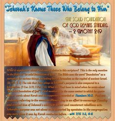 """""""JEHOVAH KNOWS THOSE WHO BELONG TO HIM."""" : The solid foundation of God remains standing.- 2 Timothy 2:19"""