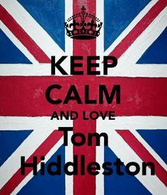 Keep Calm and Love Tom Hiddleston