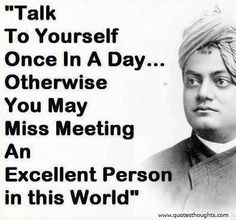 Talk to yourself at least once in a Day. Otherwise you may miss a meeting with an EXCELLENT person in this World. Apj Quotes, People Quotes, Daily Quotes, True Quotes, Great Quotes, Quotes To Live By, Famous Quotes, Motivational Quotes, Funny Quotes