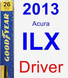 Driver Wiper Blade for 2013 Acura ILX - Premium