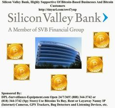 Silicon Valley Bank, Highly Supportive Of Bitcoin-Based Businesses And Bitcoin Customers Surveillance Equipment, Security Equipment, Spy Store, Bitcoin Company, Banking Services, Company News, Diligence, Santa Clara, Separate