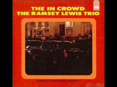 "►Ramsey Lewis Trio◄ The ""In"" Crowd (Billy Page, 1965) "" The ""In"" Crowd "" (1965/Live At Bohemian Caverns, D.C.), du Ramsey Lewis Trio est le thème principal, unique et récurrent du film de Woody Allen, ""Irrational Man""... Bass, Cello – Eldee Young  Drums – Red Holt Piano – Ramsey Lewis"