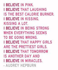 Believe in miracles. Audrey Hepurn