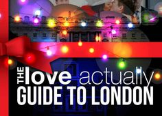 The Love Actually Guide To London - I can't help myself with these movie location guides (most of these are really close to our hotel)