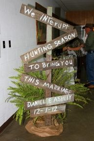"Hunting Themed Wedding Decorations | ... Camo themed rehearsal dinner ""we interupt hunting season"" wedding sign"