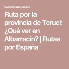 Ruta por la provincia de Teruel: ¿Qué ver en Albarracín? | Rutas por España Viera, Paths, Viajes