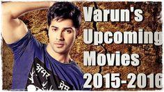 Varun Dhawan upcoming Movies   2015-2016  