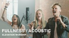 Fullness - Elevation Worship 'for our King is soon returning..