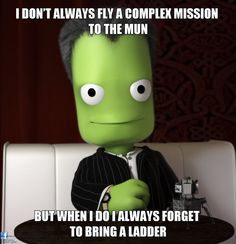 The most interesting Kerbal in the world.