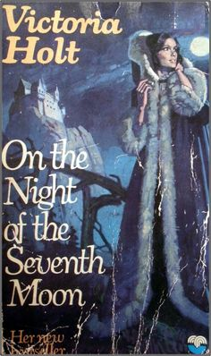 On the Night of the Seventh Moon by Victoria Holt One of my all time romance novels.