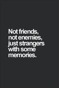 Strangers with memories.