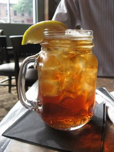 sweet tea...and of course.. in those Mason Drinking Jars