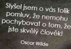 Oscar Wilde, Motto, Quotations, Psychology, Humor, Jokes, Letters, Thoughts, Motivation