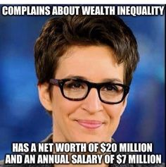 Rachel Anne Maddow is an American television host, political commentator, and author. She hosts a nightly television show, The Rachel Maddow Show, on MSNBC. Liberal Hypocrisy, Liberal Logic, Socialism, Rachel Maddow, Out Of Touch, Political Views, Political Figures, It Goes On, Thats The Way