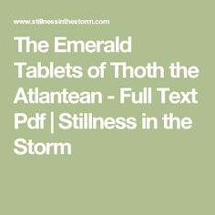 The Emerald Tablets of Thoth the Atlantean - Full Text Pdf | Stillness in the Storm