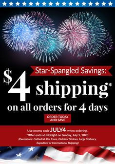 Star Spangled Savings! $4 Shipping thru July 5th. Use promo code JULY4. Visit MonasteryIcons.com
