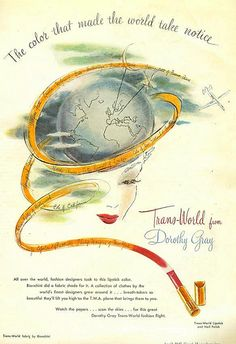 The color that made the world take notice - Trans-World from Dorothy Gray. #vintage #1940s #makeup #lipstick #ads