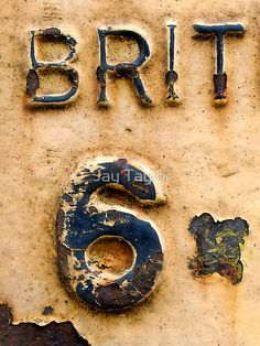 BRIT 6 by Jay Taylor Rust Never Sleeps, Peeling Paint, Nature Artwork, Letter Stencils, Old Signs, Alphabet And Numbers, Graphic Design Typography, Graphic Design Inspiration, Colours