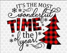 It's the Most Wonderful Time of the Year Svg, Christmas Svg, Buffalo Plaid Svg, Flannel Svg, Christm Christmas Quotes, Christmas Svg, Christmas Printables, Christmas Projects, Christmas Shirts, Holiday Crafts, Plaid Christmas, Christmas Decorations, Christmas Time