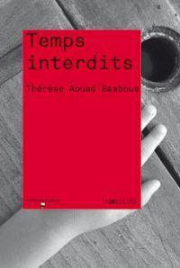 """""""Temps Interdits"""" de Thérèse Aouad Basbous"""