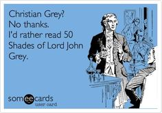 50 Shades of Lord John Grey, although 50 Shades of JAMMF would be even better!