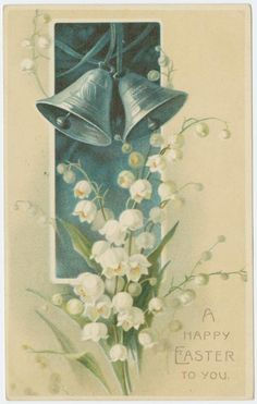 Undated Postmarked Postcard Embossed A Happy Easter to You Bells and Flowers Easter Greeting Cards, Vintage Greeting Cards, Vintage Postcards, Decoupage, Resurrection Day, Easter Art, Language Of Flowers, Vintage Easter, Lily Of The Valley