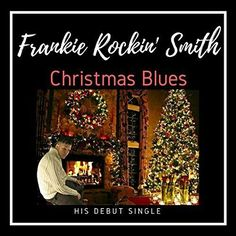 Frankie Rockin' Smith: A 21 Year Old Rising Star From UK Releases His Debut Single: The Song is Titled 'Christmas Blues' & It is Proudly…
