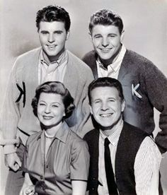 The Adventures of Ozzie and Harriet.....Another 50's American family with sons Ricky and David.