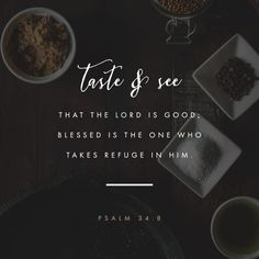 Walk Through The Bible, O Taste And See, Youversion Bible, Psalm 34, Praise Songs, Praise God, The Lord Is Good, Seeking God, Bible Verses Quotes