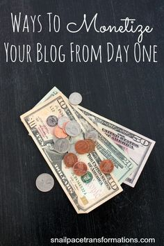 ways to monetize your blog from day one