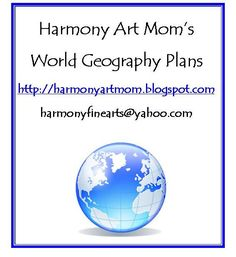 """World Geography for High Schoolers"" ... loads of ideas here (from Harmony Fine Arts At Home blog)"