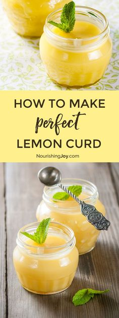 How to Make Perfect Lemon Curd - Healthy Delicious Food Lemon Desserts, Lemon Recipes, Just Desserts, Sweet Recipes, Real Food Recipes, Dessert Recipes, Cooking Recipes, Yummy Food, Lemon Curd Dessert