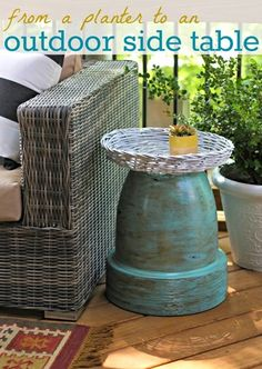 Or use a tree stump cut...  Upcycle an old terracotta pot and basket tray into an outdoor side table