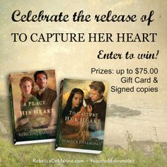 Let's celebrate To Capture Her Heart with a giveaway! Enter to win prizes up to $75.00. Inspirational Historical Romance
